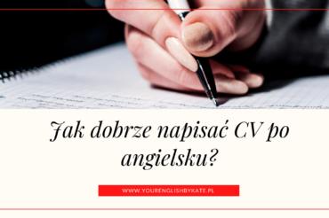 Jak dobrze napisać CV po angielsku?