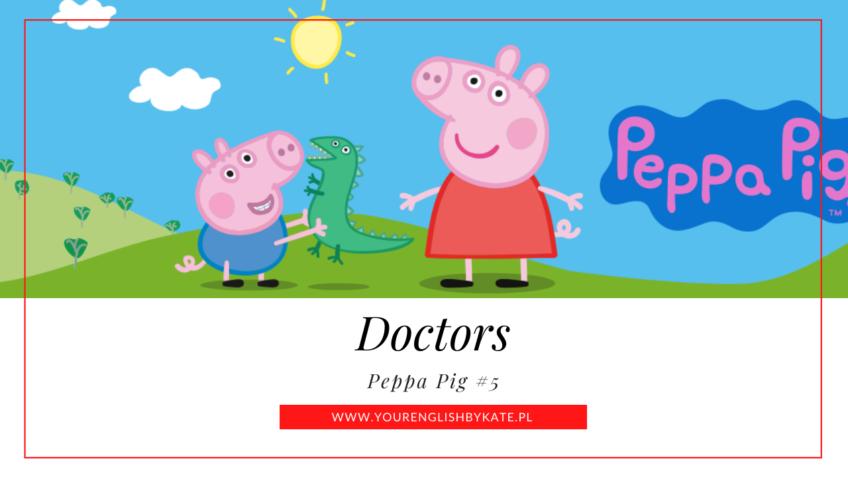 Peppa Pig #5 – Doctors