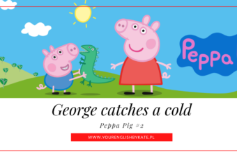 Peppa Pig #2 – George catches a cold