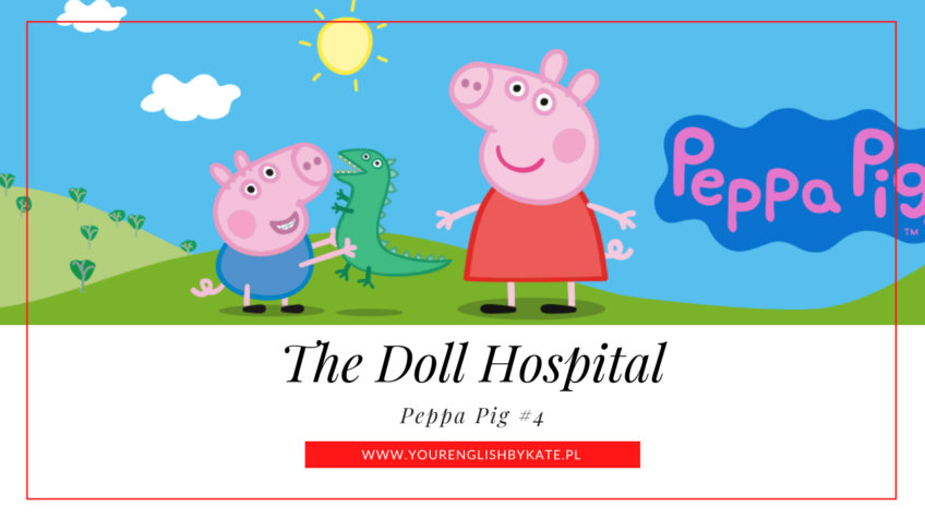 Peppa Pig #4 – The Doll Hospital