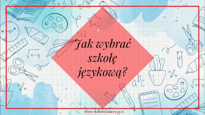 Jak wybrać szkołę językową?